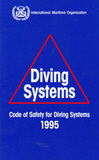 IMO Code of Safety Diving Systems: 1997 [paper]-0