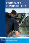 From Paper Charts to ECDIS: 2013 [paper]-0