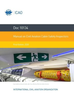 Doc 10134 - Manual on Civil Aviation Cabin Safety Inspectors, 1st edition