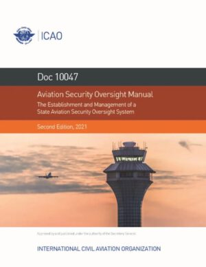 ICAO 10047 - Aviation Security Oversight Manual
