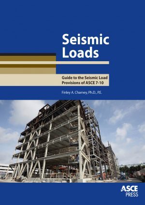 Seismic Loads: Guide to the Seismic Load Provisions of ASCE 7-10