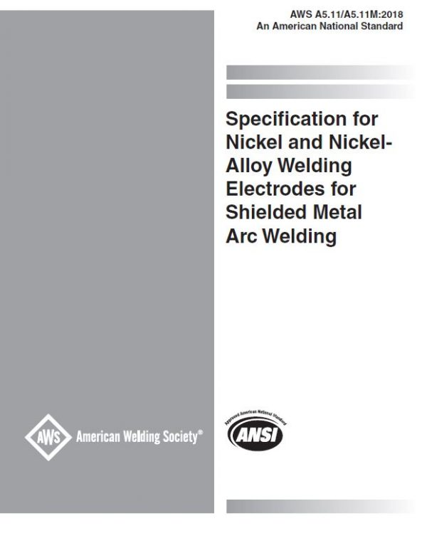 Specification for Nickel and Nickel Alloy Welding Electrodes for Shielded Metal Arc Welding