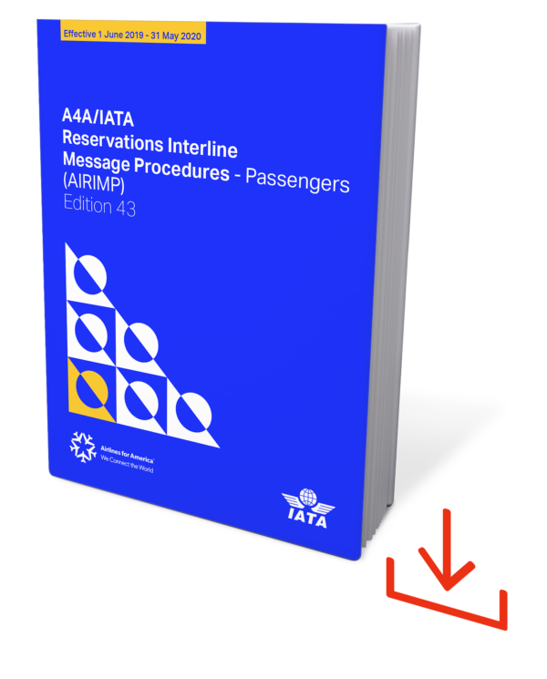 ATA/IATA Reservations Interline Message Procedures – Passenger (AIRIMP), 43rd Edition