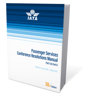 IATA Passenger Services Conference Resolutions Manual - PSCRM