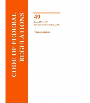 CFR Title 49 Parts 178-199 Transportation