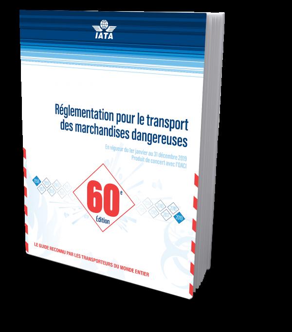 IATA Réglementation pour le transport des marchandises dangereuses