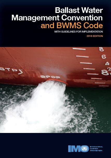 IMO Ballast Water Management Convention & BWMS Code with Guidelines for Implementation, 2018 Edition