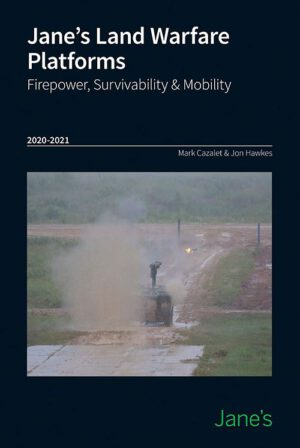 Jane's Land Warfare Platforms Firepower Survivability and Mobility 2020-2021