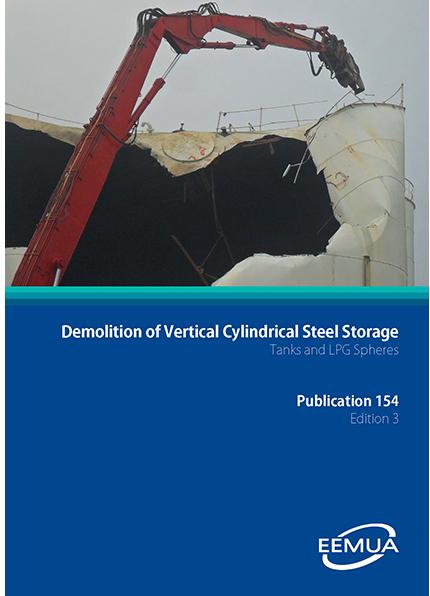 EEMUA Publication 154 Demolition of vertical cylindrical steel storage tanks and LPG spheres