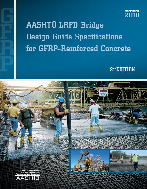AASHTO Guide Specifications for GFRP-Reinforced Concrete: 2018 (pdf)