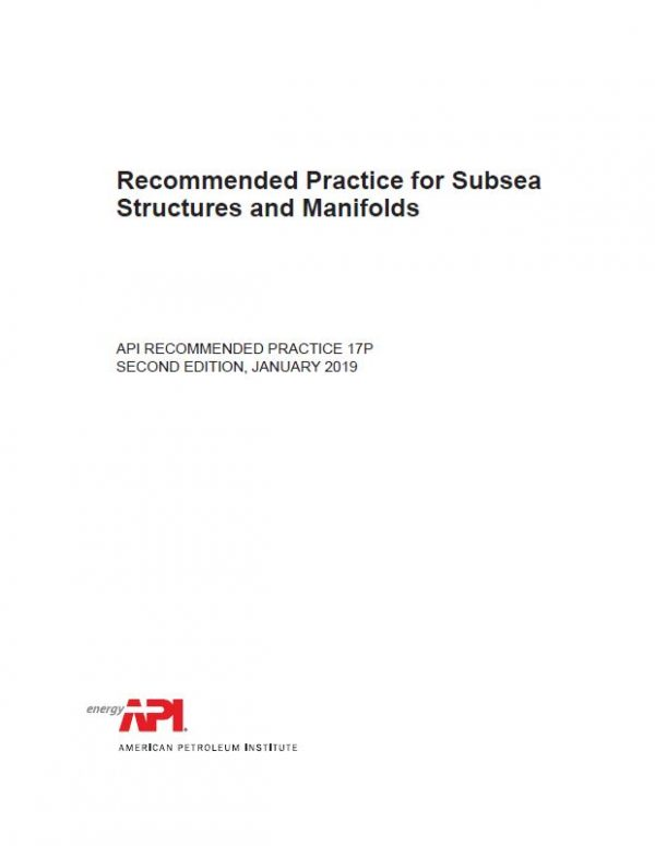 Recommended Practice for Subsea Structures and Manifolds, 2nd Edition