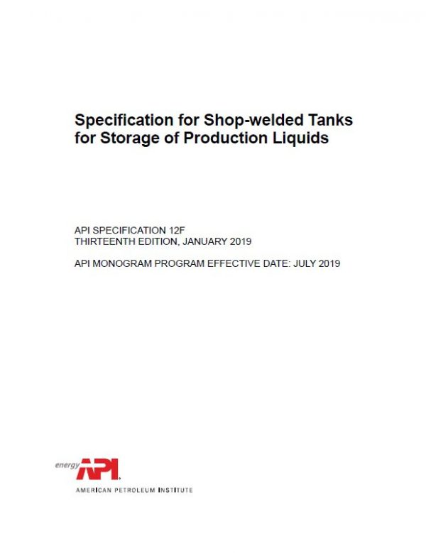 API Specification for Shop-welded Tanks for Storage of Production Liquids, 13th Edition