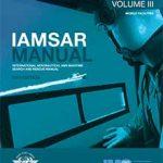 IMO IAMSAR Manual: Volume III Mobile Facilities, 2019 Edition