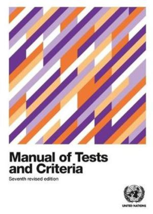 Recommendations on the Transport of Dangerous Goods - Manual of Tests and Criteria