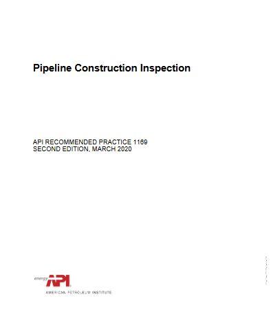 API RP 1169 – Pipeline Construction Inspection
