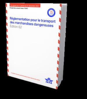 IATA Reglementation pour le transport des merchandises dangereuses 2021 - IATA DGR French
