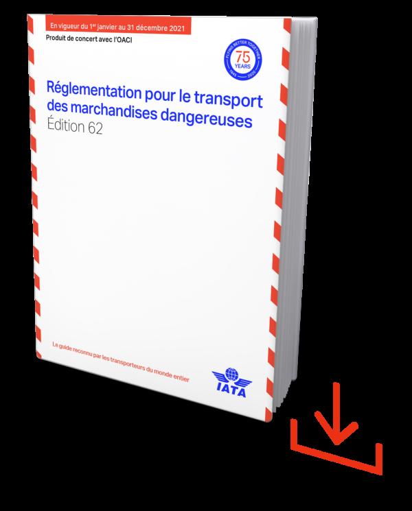 IATA Reglementation pour le transport des merchandises dangereuses 2021 – IATA DGR French download