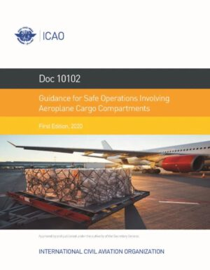 Guidance for Safe Operations Involving Aeroplane Cargo Compartments (Doc 10102)